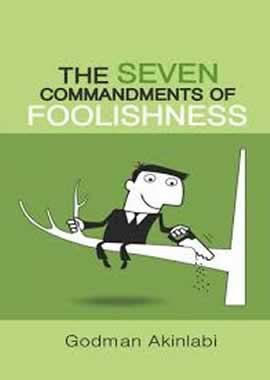 The Seven Commandments of Foolishness