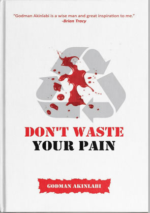 Don't waste the pain