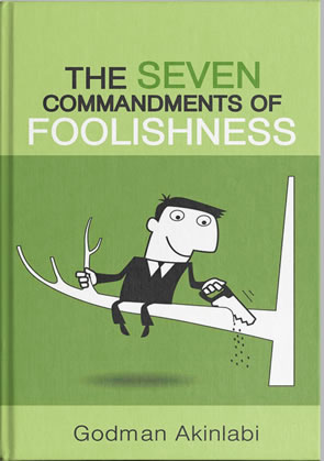 Seven Commandments of Foolishness